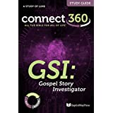 GSI: Gospel Story Investigator: A Study of the Gospel of Luke (Connect 360 Bible Study Guides Book 122017) (English Edition)
