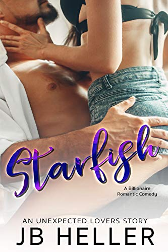 Starfish: A Billionaire RomCom (Unexpected Lovers)