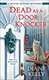 Dead as a Door Knocker: A House-Flipper Mystery