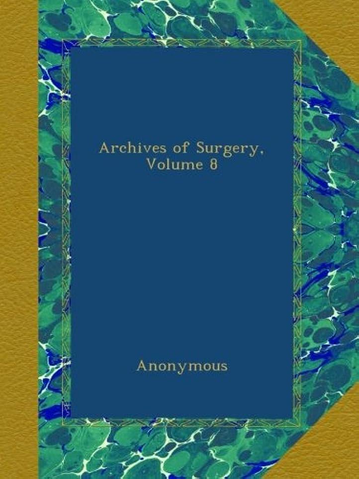 オリエンタルまともな起点Archives of Surgery, Volume 8