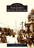 San Jose s Historic Downtown (Images of America)