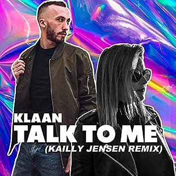Talk to Me (Kailly Jensen Remix)