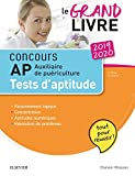 Concours Auxiliaire de puériculture 2019/2020 Le grand livre AP Tests d'aptitude - Tout pour réussir