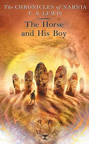The Horse and His Boy (Chronicles of Narnia, Band 3)