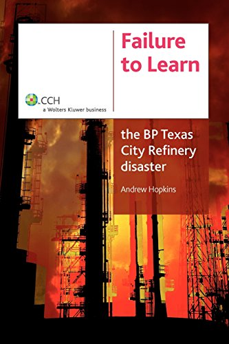 Failure to Learn: The BP Texas City Refinery Disaster