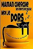 Maman cherche ses mots de passe Moi je Dors Carnet de Mots de Passe: Repertoire alphabétique de vos identifiants, adresse email, courriel, codes ... A5, idée cadeau original, maman chat chaton