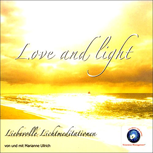 Love and Light - Liebevolle Lichtmeditation Titelbild