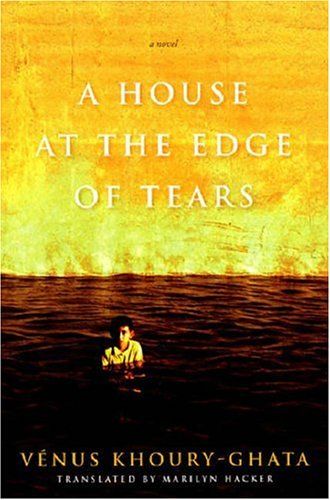 A House at the Edge of Tears (Lannan Translation Series...