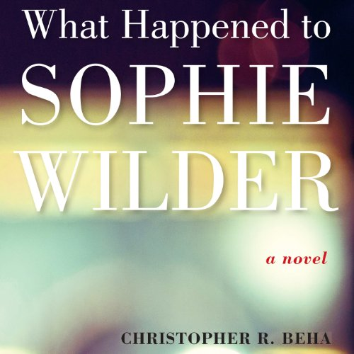What Happened to Sophie Wilder audiobook cover art