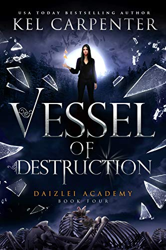 Vessel of Destruction (Daizlei Academy Book 4) by [Kel Carpenter]