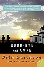 Good-bye and Amen: A Novel