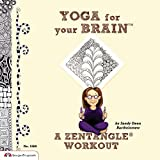 Yoga for Your Brain (TM): A Zentangle (R) Workout (Design Originals) Over 60 Tangle Patterns, Plus...