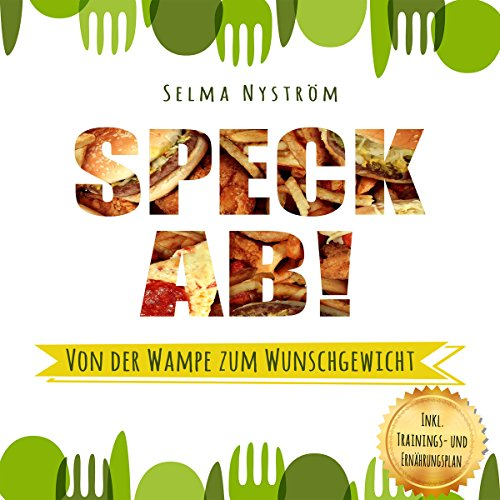 Speck ab! [Give up Bacon! Get Rid of the Paunch and Attain Your Desired Weight] cover art