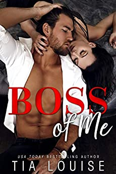 Boss of Me: An enemies-to-lovers, stand-alone romance. by [Tia Louise]