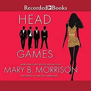 Head Games                   Written by:                                                                                                                                 Mary B. Morrison                               Narrated by:                                                                                                                                 Alan Ryder,                                                                                        Shari Peele,                                                                                        Soozi Cheyenne,                   and others                 Length: 10 hrs and 58 mins     Not rated yet     Overall 0.0