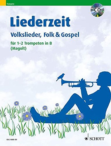 Liederzeit: Volkslieder, Folk & Gospel. 1-2 Trompeten in B. Ausgabe mit CD.