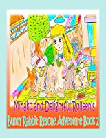 Minako and Delightful Rolleen's Bunny Rabbit Rescue Adventure Book 2 (Minako and Delightful Rolleen Collection)