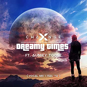 Dreamy Times (Vocal Mix - I Feel Ya)