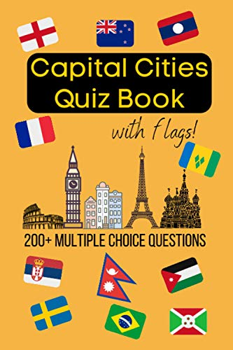 Compare Textbook Prices for Capital Cities Quiz Book With Flags: 200+ Multiple Choice Questions To Test Your Knowledge Of The World's Capital Cities! 2020 Edition A5  ISBN 9798684200496 by Brown, Kieran