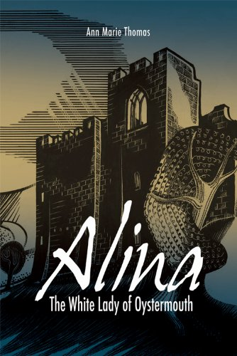 Book: Alina, The White Lady of Oystermouth by Ann Marie Thomas