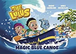 The Lulus - Magic Blue Canoe by [Irene Carbone, Mike Nicholas]