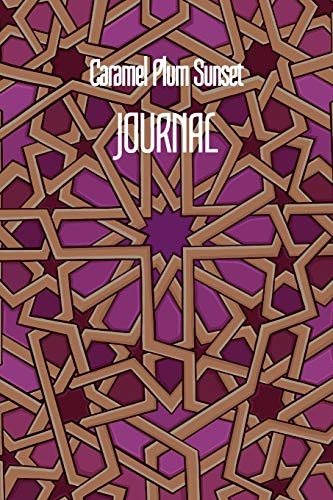 Caramel Plum Sunset JOURNAL: 6x9 Inch Lined Geometrical Islamic Art Journal/Notebook – Ramadan, Eid, Hajj, Umra