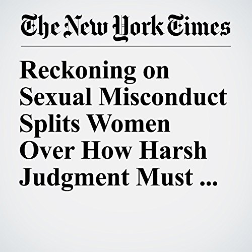 Reckoning on Sexual Misconduct Splits Women Over How Harsh Judgment Must Be copertina