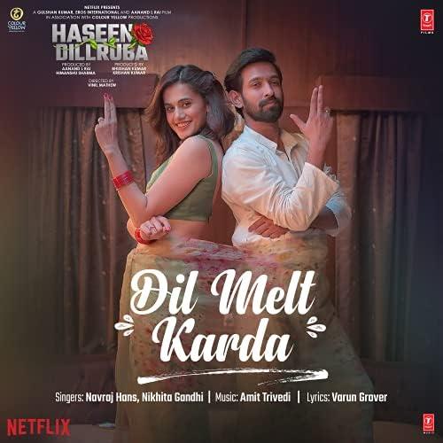 """Dil Melt Karda (From """"Haseen Dillruba"""")"""