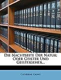 Die Nachtseite der Natur oder Geister und Geisterseher. (German Edition)