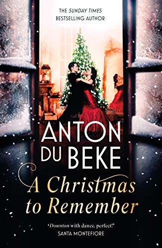 A Christmas to Remember: The enchanting new novel from Sunday Times bestselling author Anton Du Beke by [Anton Du  Beke]