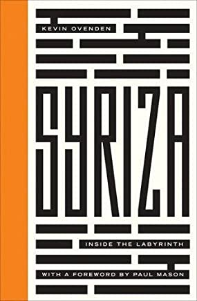 Syriza: Inside the Labyrinth (Left Book Club) by Kevin Ovenden(2015-10-15)