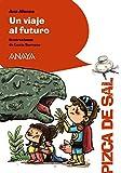 Un viaje al futuro (LITERATURA INFANTIL (6-11 años) - Pizca de Sal)