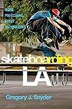 Snyder, G: Skateboarding LA: Inside Professional Street Skateboarding (Alternative Criminology, Band 10) - Gregory J. Snyder