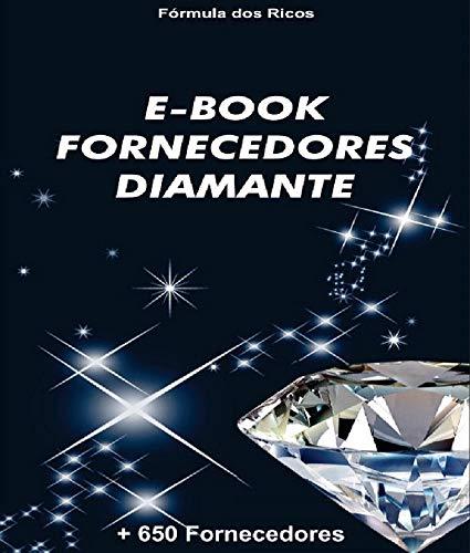 E-book Fornecedores Diamante: +650 Fornecedores (Edição Especial Livro 1)