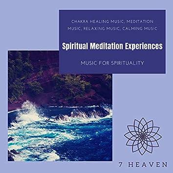Spiritual Meditation Experiences (Chakra Healing Music, Meditation Music, Relaxing Music, Calming Music, Music For Spirituality)