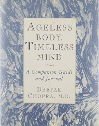 Ageless Body, Timeless Mind: A Companion Guide and Journal