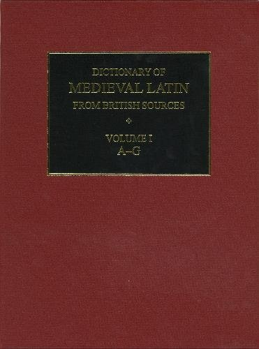 Ashdowne, R: Dictionary of Medieval Latin from British Sourc (Medieval Latin Dictionary)