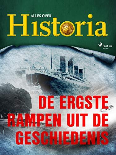 De ergste rampen uit de geschiedenis (De keerpunten van de geschiedenis) (Dutch Edition)