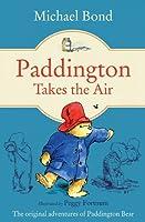 Paddington Takes the Air by Michael Bond(1905-06-21)