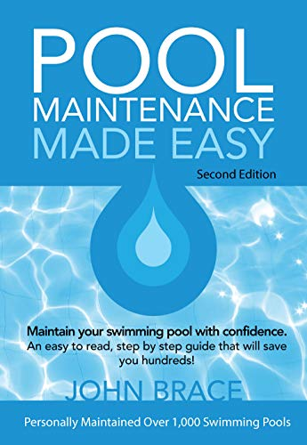 Pool Maintenance Made Easy (Second Edition) (English Edition)