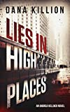 Lies in High Places (Andrea Kellner Mystery Book 1)