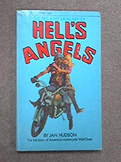 The Sex and Savagery of Hell's Angels