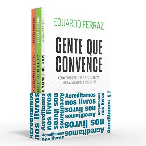 Coletânea Eduardo Ferraz - Acreditamos nos livros: Gente que convence / Gente de resultados / Seja a pessoa certa no lugar certo
