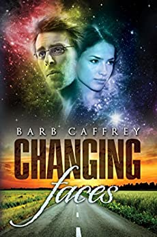 Changing Faces by [Barb Caffrey]