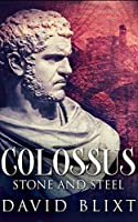 Stone And Steel (Colossus Book 1)
