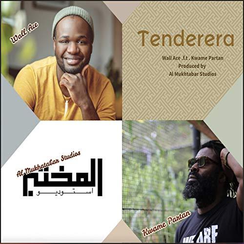 Tenderera (feat. Kwame Partan & Al Mukhtabar Studios)