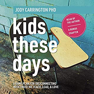 Kids These Days: A Game Plan for (Re)Connecting with Those We Teach, Lead, & Love cover art