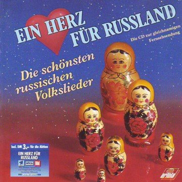 Ein Herz für Russland - Die schönsten russischen Volkslieder (Die CD zur gleichnamigen Fernsehsendung 1990)