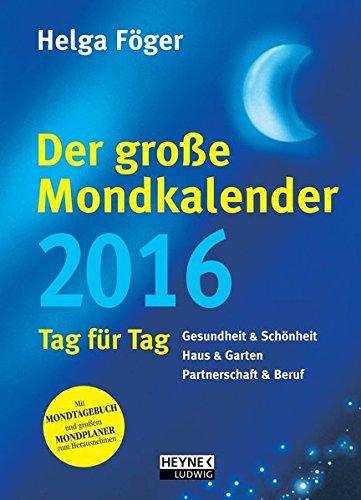 Der große Mondkalender 2016: Kalenderbuch mit Mondposter und Booklet