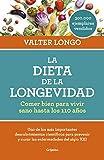 La dieta de la longevidad: Comer bien para vivir sano hasta los 110 años (Alimentación saludable)